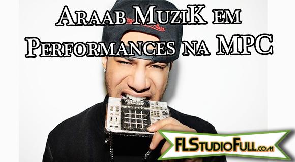 Araab MuziK em Performances na MPC