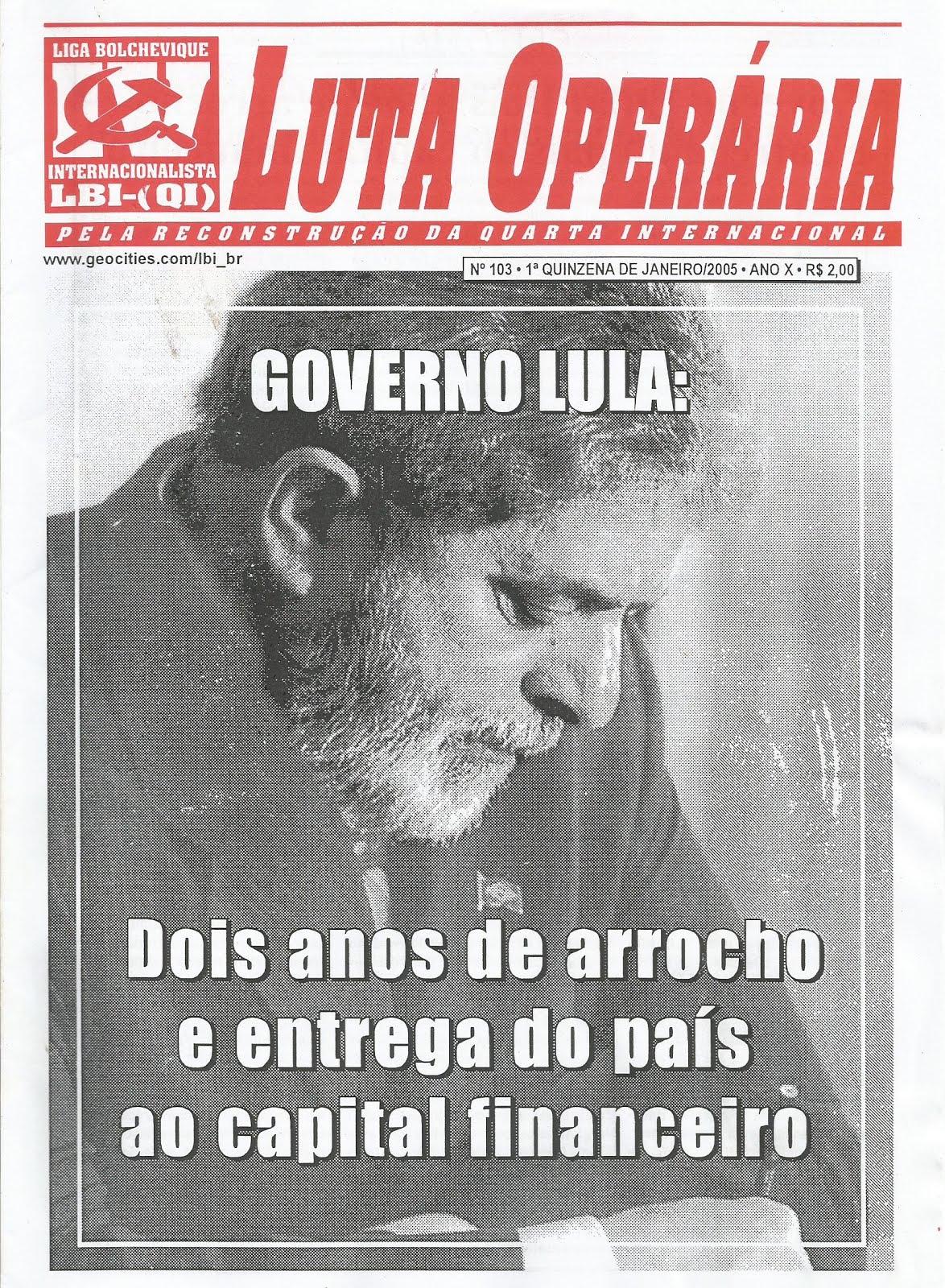 LEIA A EDIÇÃO DO JORNAL LUTA OPERÁRIA N 103, 1ª QUINZ. DE JANEIRO/2005