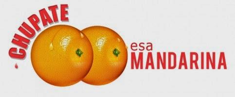 Chupate esa mandarina !