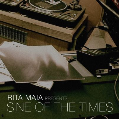 Rita Maia presents 'Sine Of The Times' Compilation [Badmood Recordings]