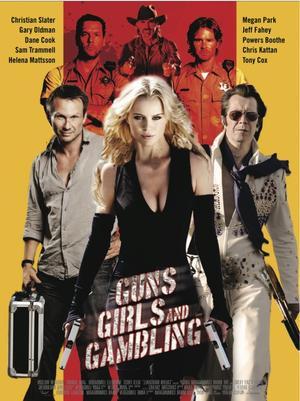 Súng và Gái Đẹp - Guns, Girls and Gambling