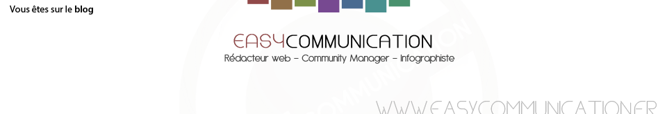 Easy Communication - Yannick PIAULT - Rédacteur web, Community manager Freelance - Langue française
