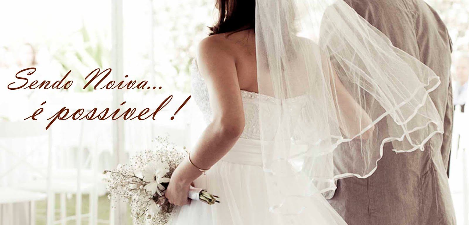 Sendo noiva é possível