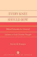 Every Knee Should Bow: Biblical Rationales for Universal Salvation in Early Christian Thought