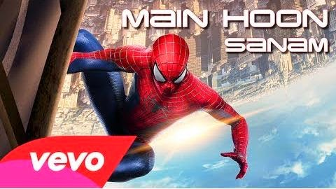 Main Hoon Sanam – The Amazing Spider Man 2 (2014) HD 720p Full Vidoe Song Free Download