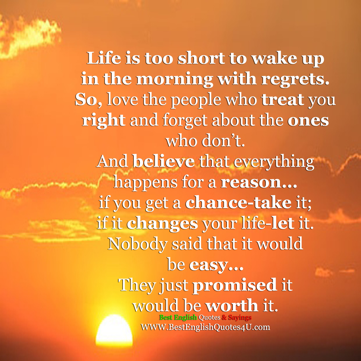 Morning Quotes For Loved Ones Life Is Too Short To Wake Up In The Morning With Regrets Best