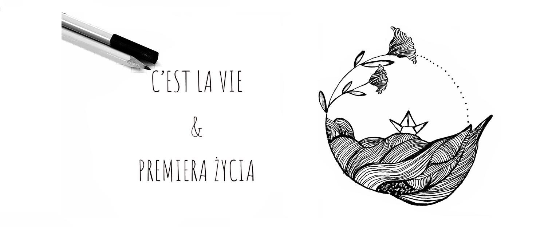 C'est la vie & Premiera Życia