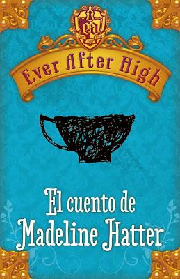 EBOOK INFANTIL: El Cuento de Madeleine Hatter (Ever After High)   Shannon Hale [Alfaguara, 1 Noviembre 2013]  PORTADA