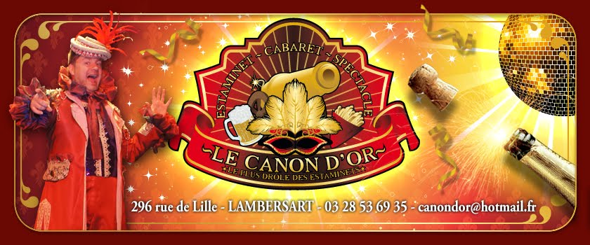"Estaminet Cabaret Spectacle ""Le Canon d'or"""