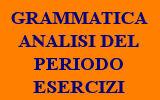 GRAMMATICA ANALISI DEL PERIODO ESERCIZI