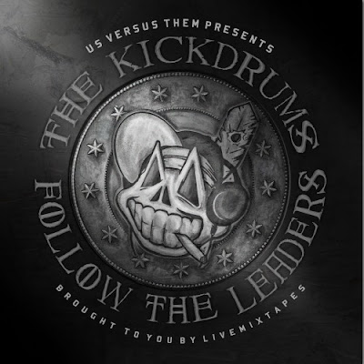 "The KickDrums ""Follow The Leaders"""