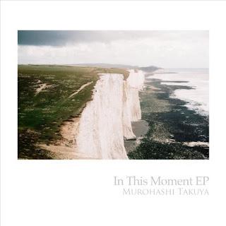 Murohashi Takuya - In This Moment EP