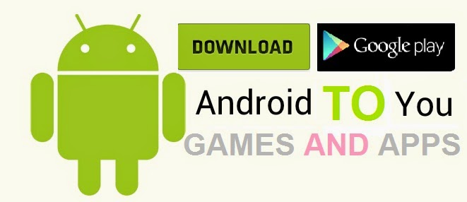 android to you full Games and apps
