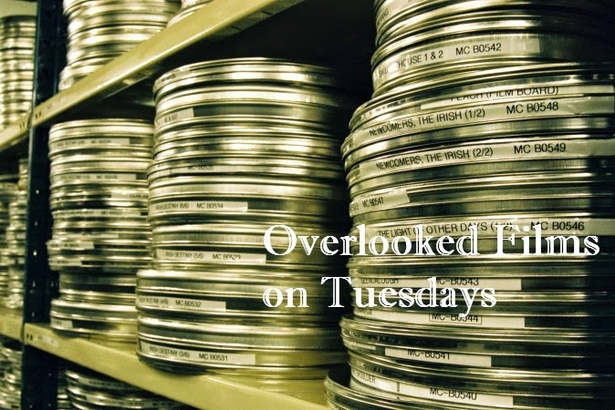 OVERLOOKED FILMS ON TUESDAY