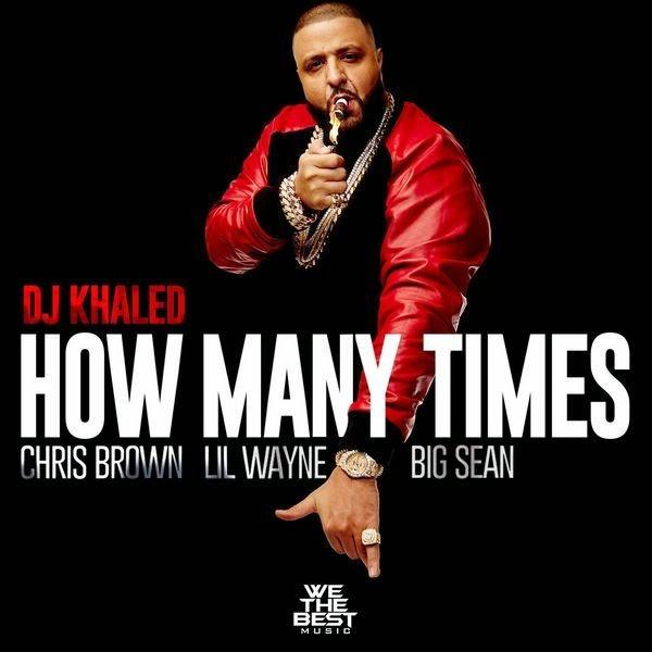 DJ Khaled Feat. Chris Brown, Lil Wayne, Big Sean – How Many Times (Video Audio Lyrics)