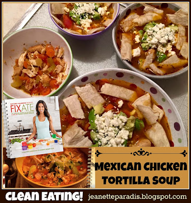 Fixate Cookbook, Clean Eating, Tortilla Soup, 21 Day Fix, Soup, Healthy Recipes