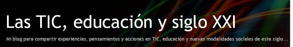 Las TIC, educación y siglo XXI