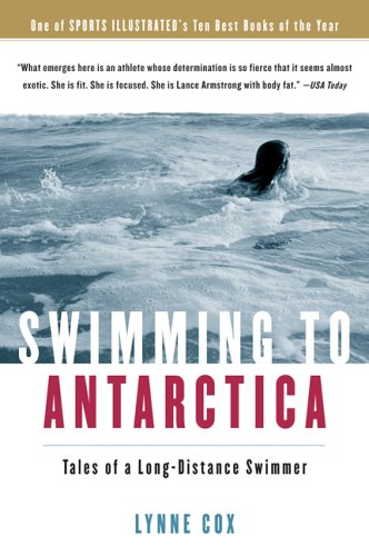 Swimming to Antarctica b Lynne Cox