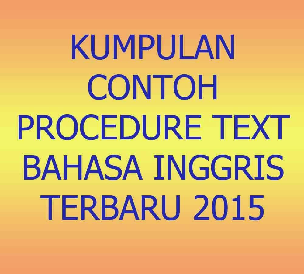 Kumpulan Contoh Procedure Text Bahasa Inggris Terbaru 2015