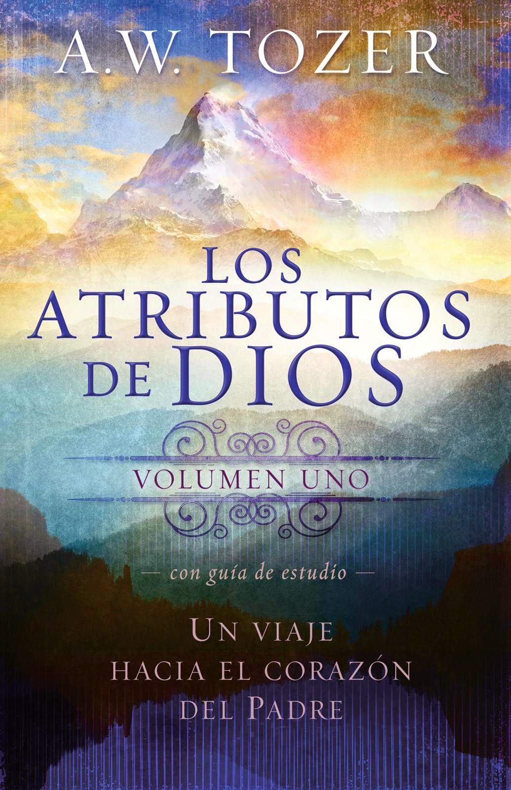 A.W.Tozer-Los Atributos De Dios-Vol 1-