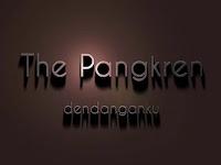 The Pangkren (dendanganku)