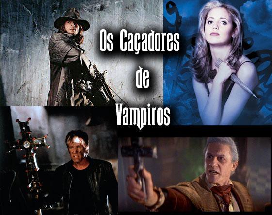 Matéria sobre os Caçadores de Vampiros