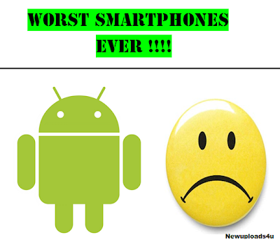 List of Worst Android Smartphones ever