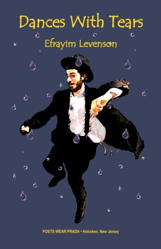 DANCES WITH TEARS by Efrayim Levenson