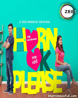 [Complete] HORN OK PLEASE S01 (2018) Hindi 720p HDRip – 95MB