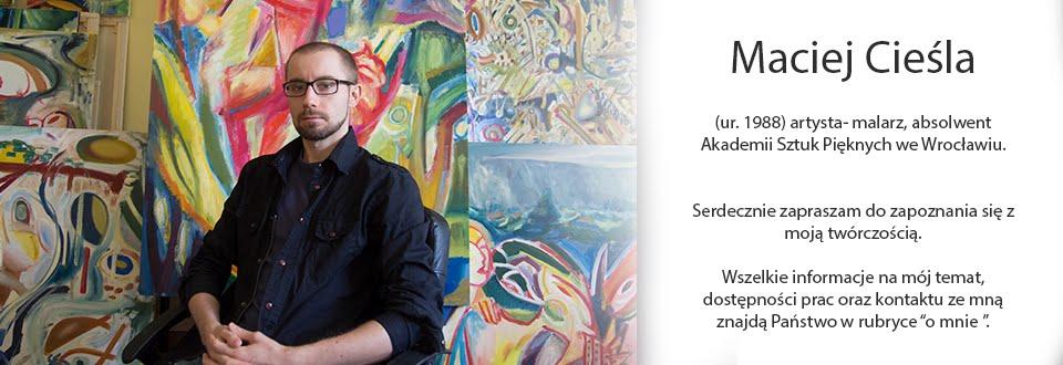 Maciej Cieśla- malarstwo, galeria i sprzedaż.