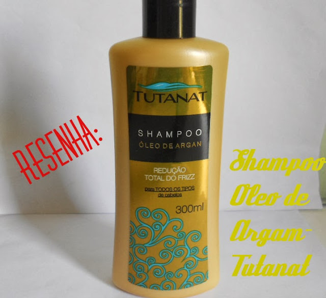 Resenha: Shampoo óleo de argan- Tutanat