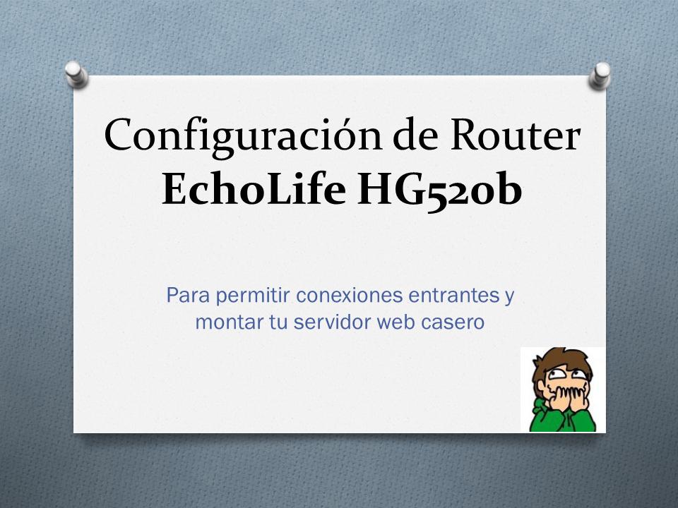 Arma tu servidorweb desde casa echolife hg520b taringa for Arma tu casa