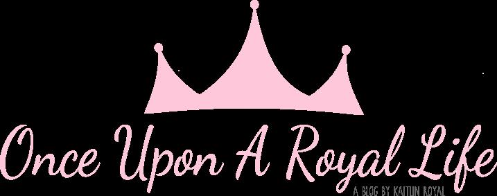 Once Upon A Royal Life