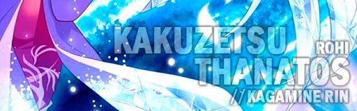 Kakuzetsu Thanatos