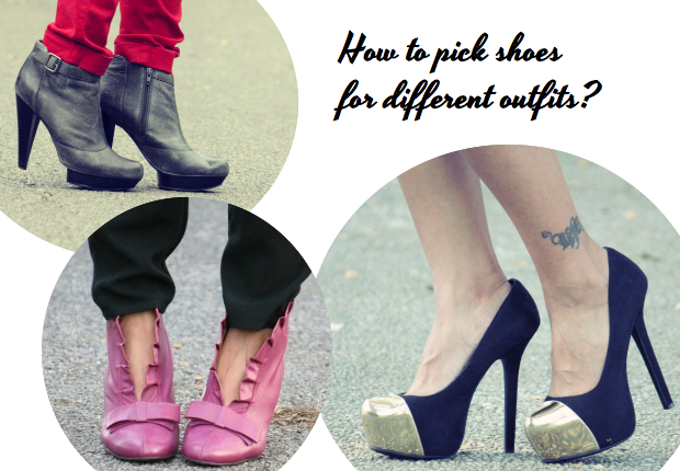 How to pick shoes for different outfits?
