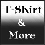T-Shirt & More