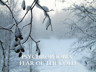 Psychrophobia, fear of cold