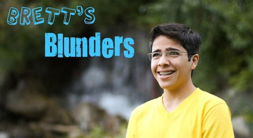 Brett's Blunders