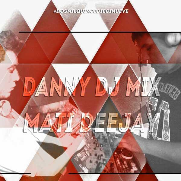 Danny Dj Mix Ft. Mati Dj Vol. 19 (2015)