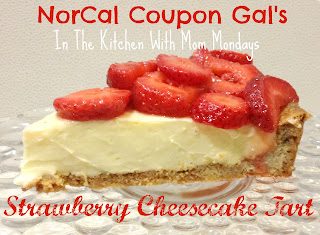 In The Kitchen With Mom Mondays: Strawberry cheesecake tart