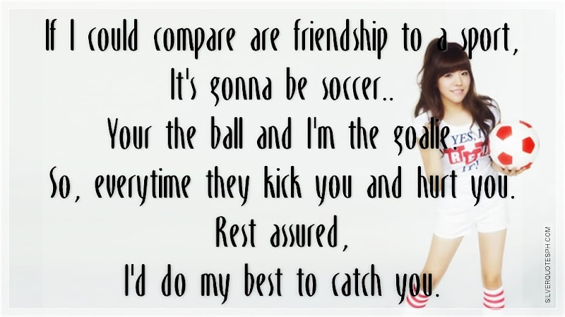 If I Could Compare Are Friendship To A Sport, Picture Quotes, Love Quotes, Sad Quotes, Sweet Quotes, Birthday Quotes, Friendship Quotes, Inspirational Quotes, Tagalog Quotes