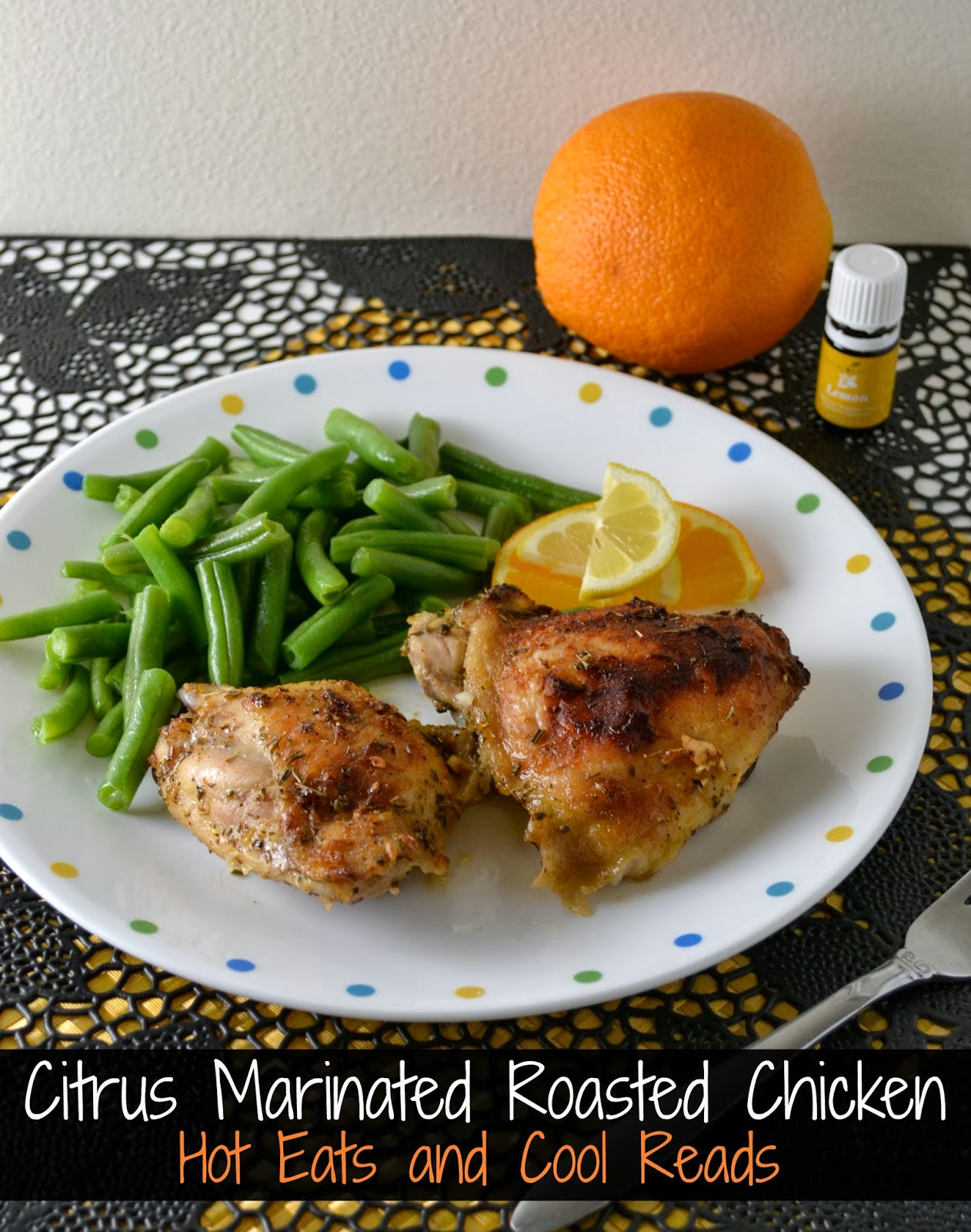 Hot Eats and Cool Reads: Citrus Marinated Roasted Chicken Recipe (Uses ...
