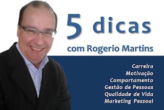 5 dicas com Rogerio Martins