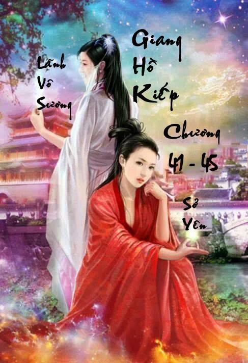 Giang Hồ Kiếp - Huyền Phong Vũ - Chương 41 - 45 | Bách hợp tiểu thuyết