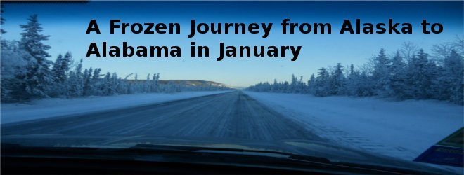 Cruise Control: Alaska to Alabama in January
