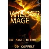 http://www.amazon.com/Wilder-Mage-Magic-Withheld-Book-ebook/dp/B00EUI4XTW/ref=sr_1_1?s=books&ie=UTF8&qid=1414110827&sr=1-1&keywords=wilder+mage