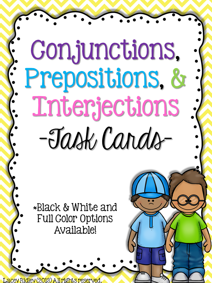 http://www.teacherspayteachers.com/Product/Conjunctions-Prepositions-Interjections-Upper-Grades-Common-Core-Task-Cards-628541