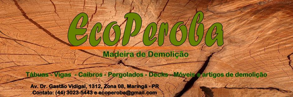 EcoPeroba Madeira de Demolição