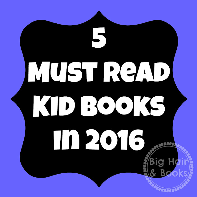 5 Must Read Kid Books in 2016