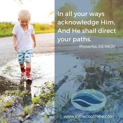 In all your ways acknowledge Him.